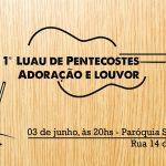 1º Luau de Pentecostes – Adoração e Louvor