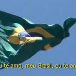 VÍDEO: EU TE AMO, MEU BRASIL!